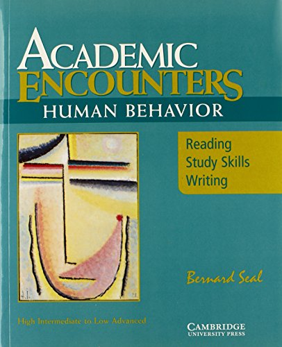 Academic Encounters: Human Behavior Student's Book: Reading, Study Skills, and Writing: Human Behaviour by Bernard Seal
