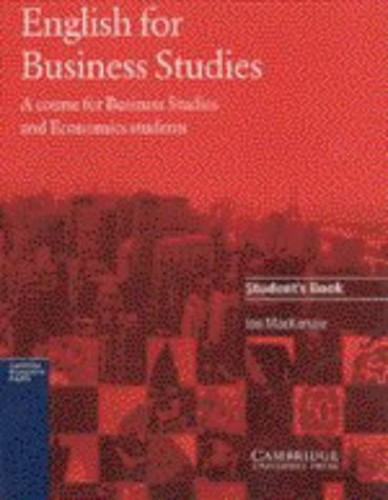 English for Business Studies Student's Book: A Course for Business Studies and Economics Students by Ian Mackenzie