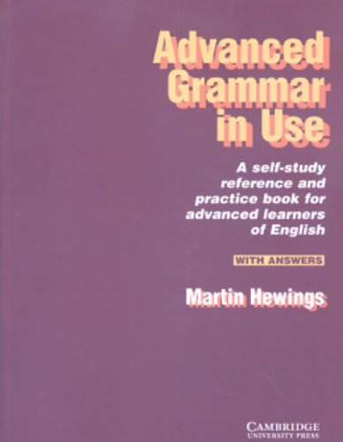 Advanced Grammar in Use with Answers: a Self-study Reference and Practice Book for Advanced Learners of English by Martin Hewings
