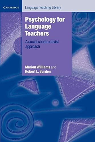 Psychology for Language Teachers: A Social Constructivist Approach by Marion Williams
