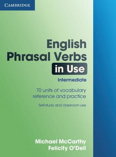 English Phrasal Verbs in Use Intermediate by Michael McCarthy