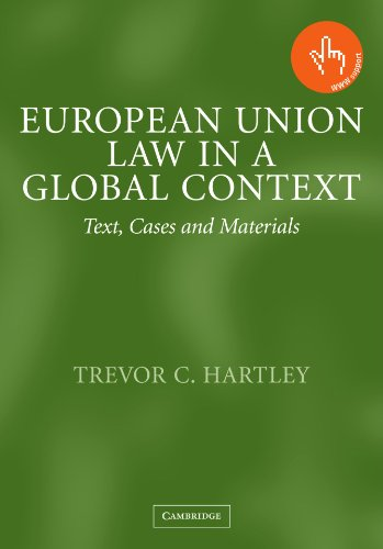 European Union Law in a Global Context: Text, Cases and Materials by Trevor C. Hartley