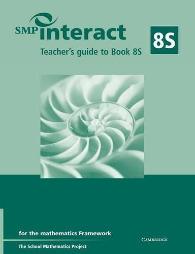 SMP Interact Teacher's Guide to Book 8S: For the Mathematics Framework by School Mathematics Project