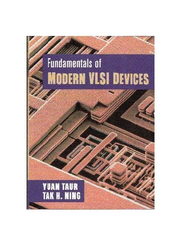 Fundamentals of Modern Vlsi Devices South Asia Edition by Yuan Taur (IBM T J Watson Research Center, New York)