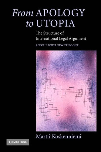 From Apology to Utopia: The Structure of International Legal Argument by Martti Koskenniemi