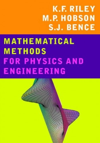 Mathematical Methods for Physics and Engineering: A Comprehensive Guide by K. F. Riley