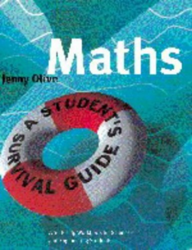 Maths: A Student's Survival Guide: A Self-Help Workbook for Science and Engineering Students by Jenny Olive