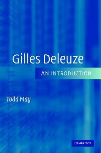 Gilles Deleuze: An Introduction by Todd May