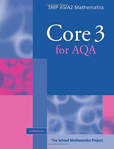 Core 3 for AQA by School Mathematics Project