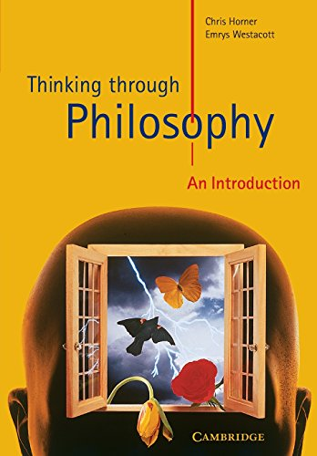 Thinking through Philosophy: An Introduction by Chris Horner