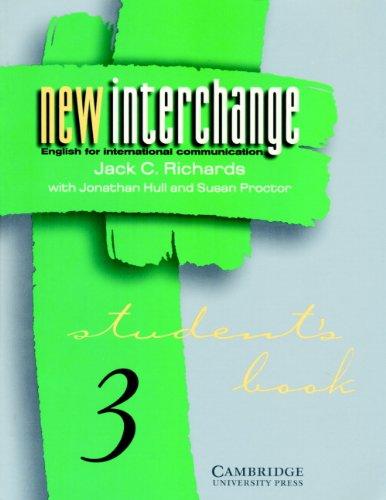 New Interchange Student's Book 3: English for International Communication: Level 3 by Jack C. Richards