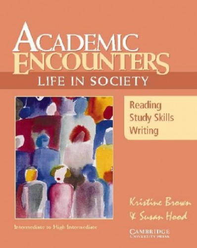 Academic Encounters: Life in Society Student's Book: Reading, Study Skills, and Writing by Kristine Brown