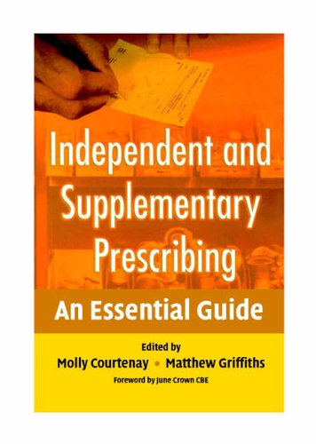 Independent and Supplementary Prescribing: An Essential Guide by Molly Courtenay