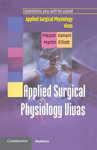 Applied Surgical Physiology Vivas by Mazyar Kanani (Great Ormond Street Hospital, London, UK)