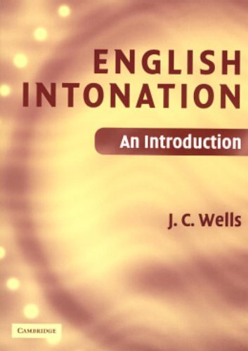 English Intonation PB and Audio CD: An Introduction by J. C. Wells (University College London)