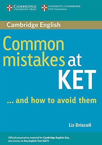 Common Mistakes at KET: And How to Avoid Them by Liz Driscoll