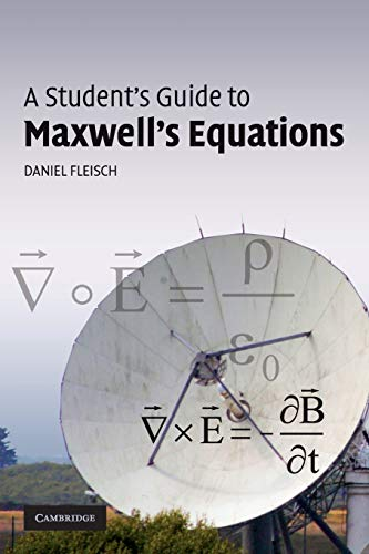 A Student's Guide to Maxwell's Equations by Daniel Fleisch (Wittenberg University, Ohio)
