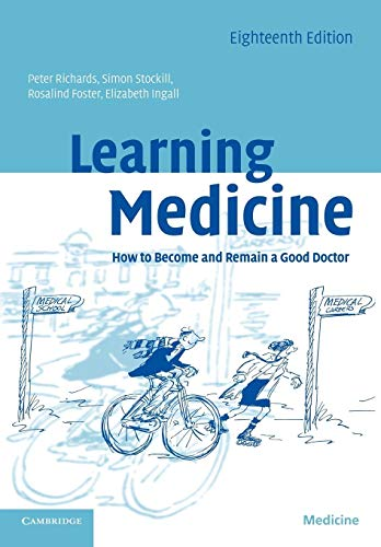 Learning Medicine: How to Become and Remain a Good Doctor by Peter Richards