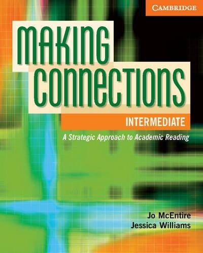 Making Connections Intermediate Student's Book: A Strategic Approach to Academic Reading and Vocabulary by Jo McEntire