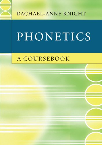 Phonetics: A Coursebook by Rachael-Anne Knight