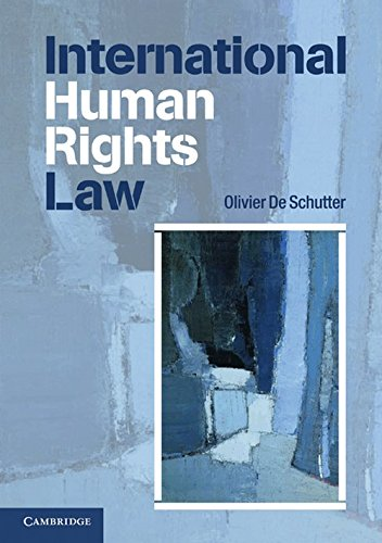 International Human Rights Law: Cases, Materials, Commentary by Olivier de Schutter