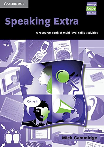 Speaking Extra: A Resource Book of Multi-Level Skills Activities by Mick Gammidge