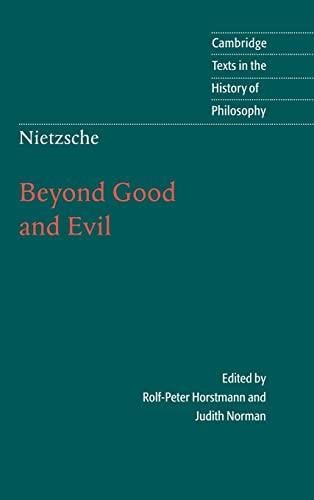 Nietzsche: Beyond Good and Evil: Prelude to a Philosophy of the Future by Friedrich Wilhelm Nietzsche
