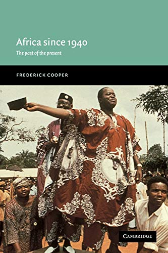 Africa since 1940: The Past of the Present by Frederick Cooper