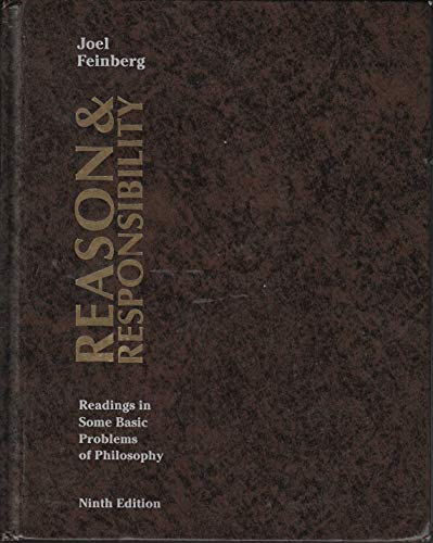 Reason and Responsibility: Readings in Some Basic Problems of Philosophy by Joel Feinberg