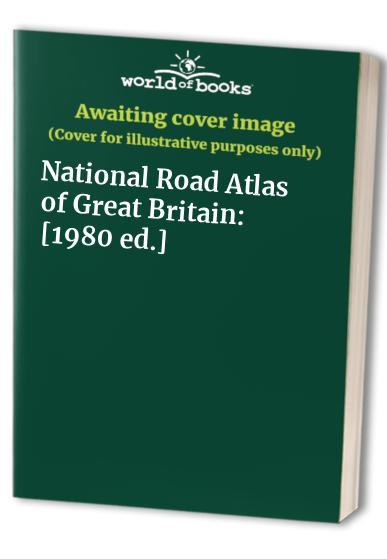 National Road Atlas of Great Britain: [1980 ed.] by Harold Fullard