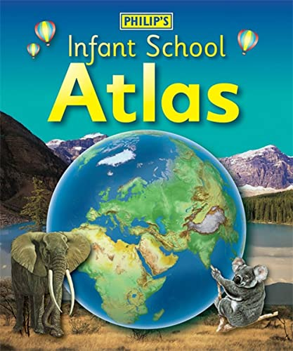 Philip's Infant School Atlas: for 5-7 Year Olds by David Wright