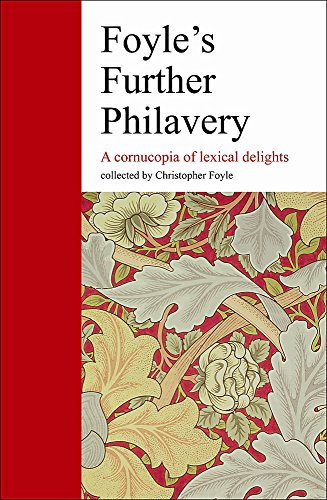 Foyle's Further Philavery: A Cornucopia of Lexical Delights by Christopher Foyle