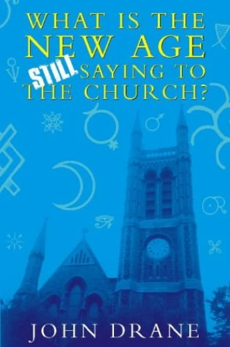 What the New Age is Still Saying to the Church by John W. Drane