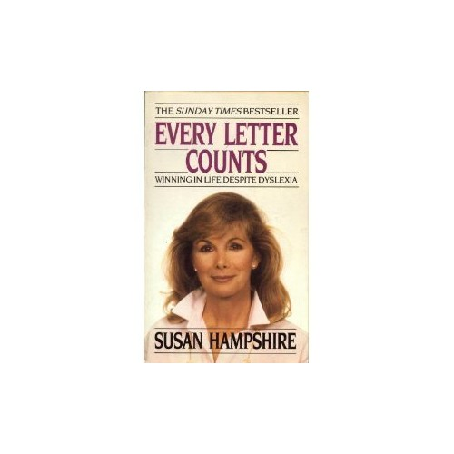 Every Letter Counts: Winning in Life Despite Dyslexia by Susan Hampshire