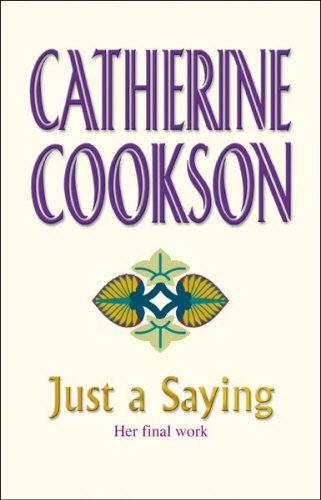 Just A Saying by Catherine Cookson