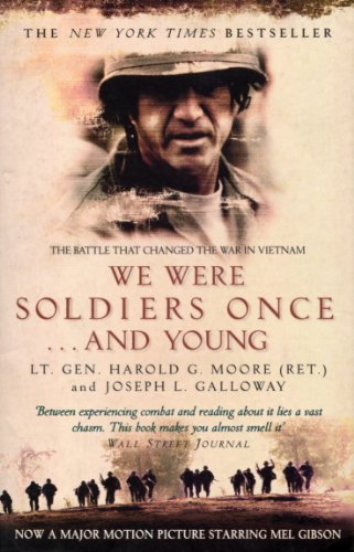 We Were Soldiers Once...and Young: The Battle That Changed the War in Vietnam by Harold G. Moore