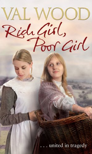 Rich Girl, Poor Girl by Val Wood