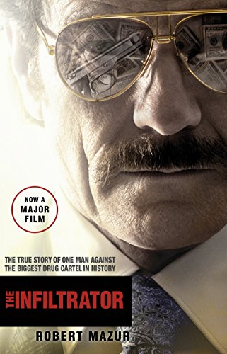 The Infiltrator: Undercover in the World of Drug Barons and Dirty Banks by Robert Mazur