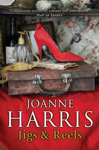 Jigs & Reels by Joanne Harris