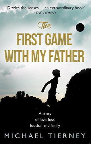 The First Game with My Father by Michael Tierney