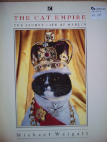 The Cat Empire: The Secret Life of Merlin by Michael Weigall