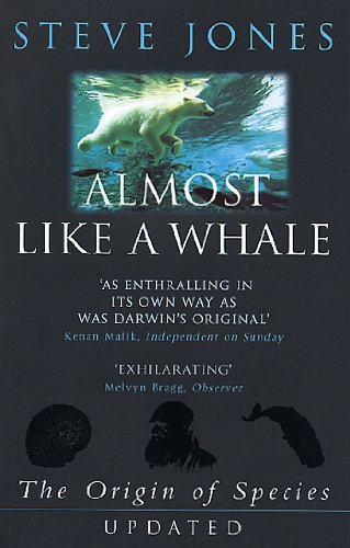Almost Like a Whale: The 'Origin of Species' Updated by Steve Jones