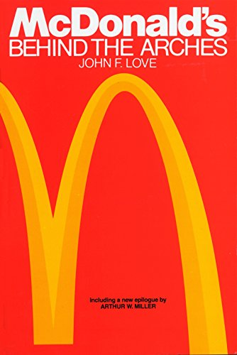 Mcdonalds: behind the Arches by John F. Love