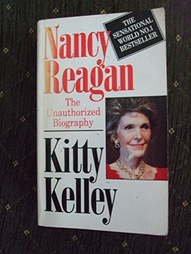Nancy Reagan: The Unauthorised Biography by Kitty Kelley