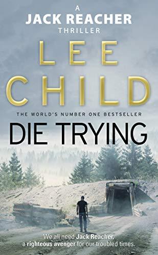 Die Trying: (Jack Reacher 2) (Jack Reacher Novel) by Lee Child
