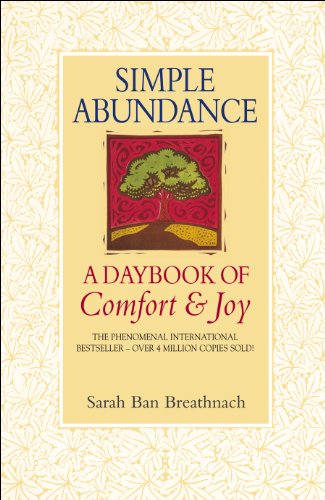 Simple Abundance: A Daybook of Comfort and Joy by Sarah Ban Breathnach