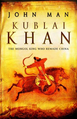 Kublai Khan by John Man