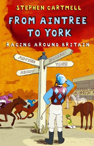 From Aintree to York: Racing Around Britain by Stephen Cartmell