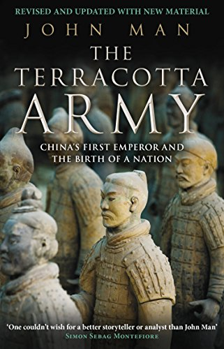 The Terracotta Army: China's First Emperor and the Birth of a Nation by John Man
