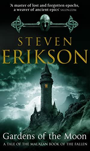 Gardens of the Moon: (Malazan Book Of The Fallen 1) by Steven Erikson